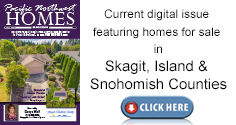 Current issue of Skagit, Island & Snohomish counties homes for sale.