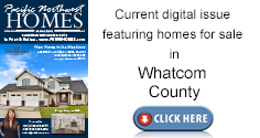 Current issue of Whatcom County homes for sale.